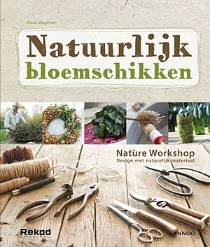 Natuurlijk Bloemschikken Natur Klaus Wagener fleur creatief magazine fleurbookshop.com